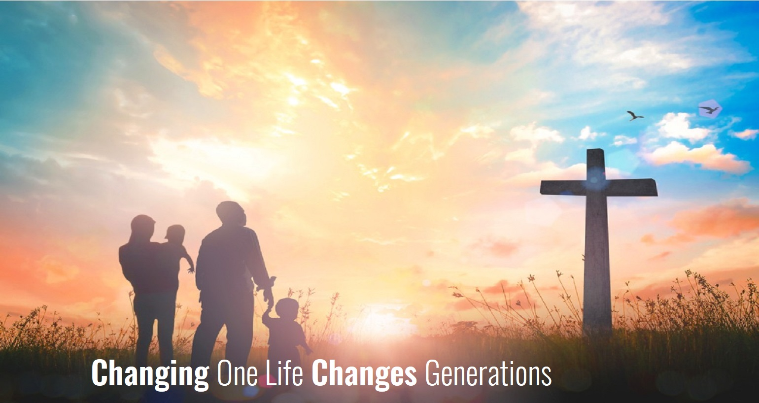 Changing One LIfe Changes Generations